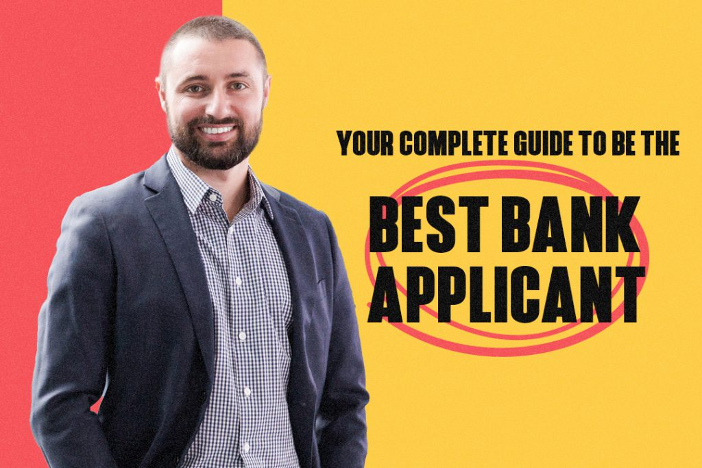 How To be the best bank applicant