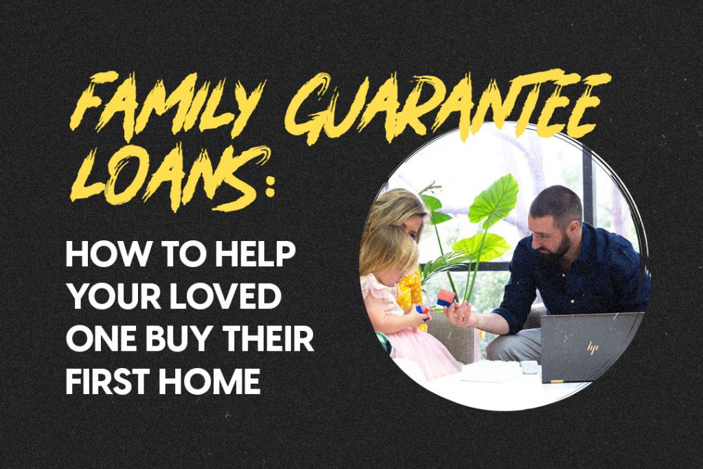 Family Guarantee loans